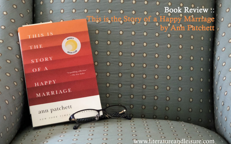 Ann Patchett Happy Marriage